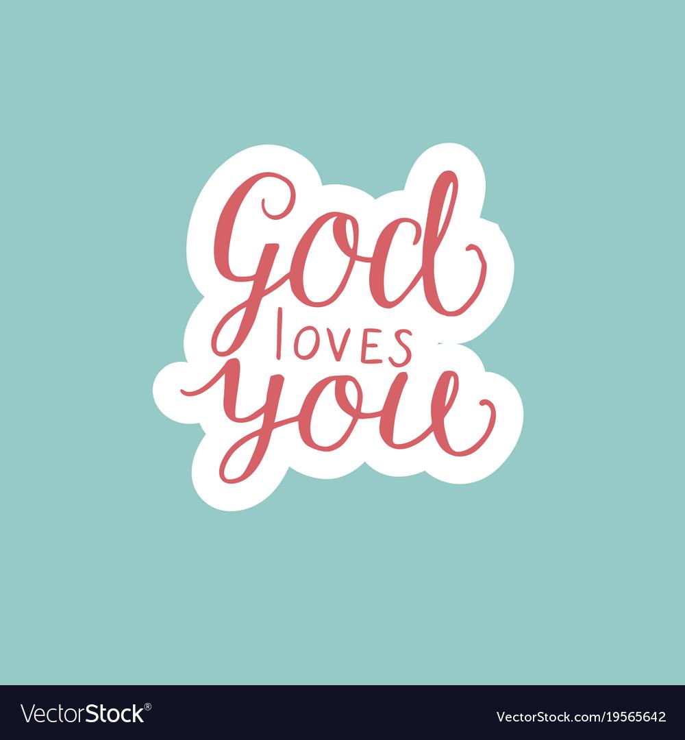 Hand Lettering God Loves You Made On Blue Vector Image