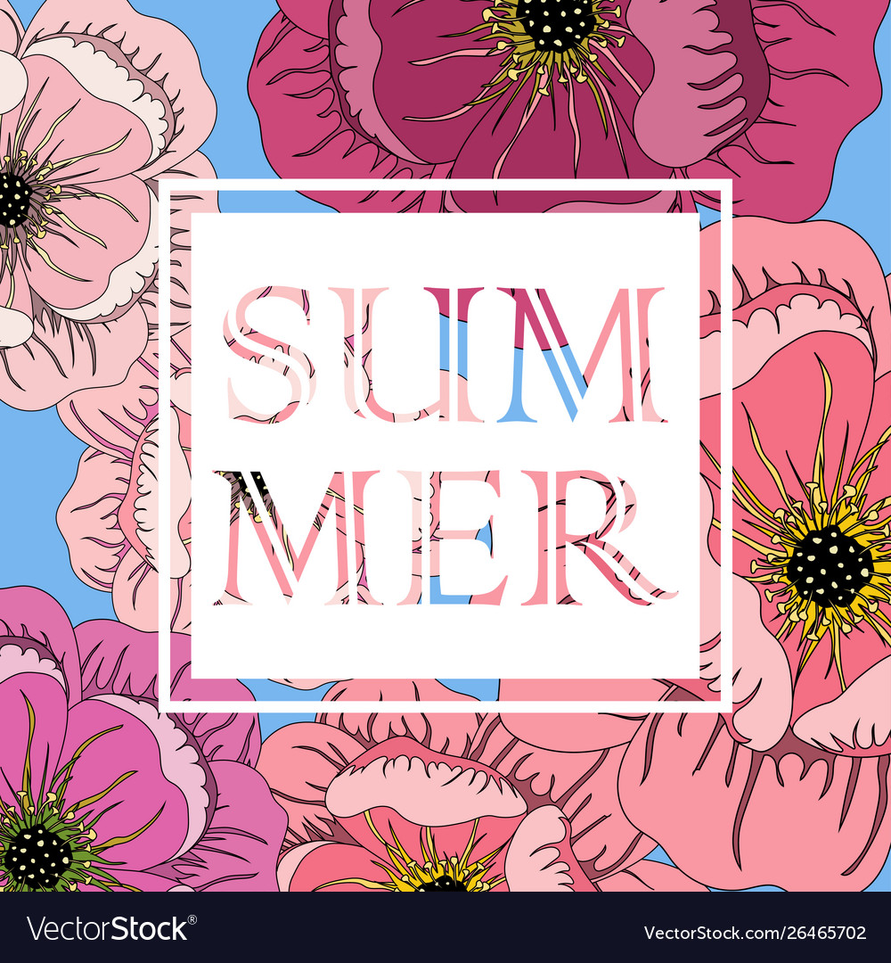 Summer frame with flowers and slogan
