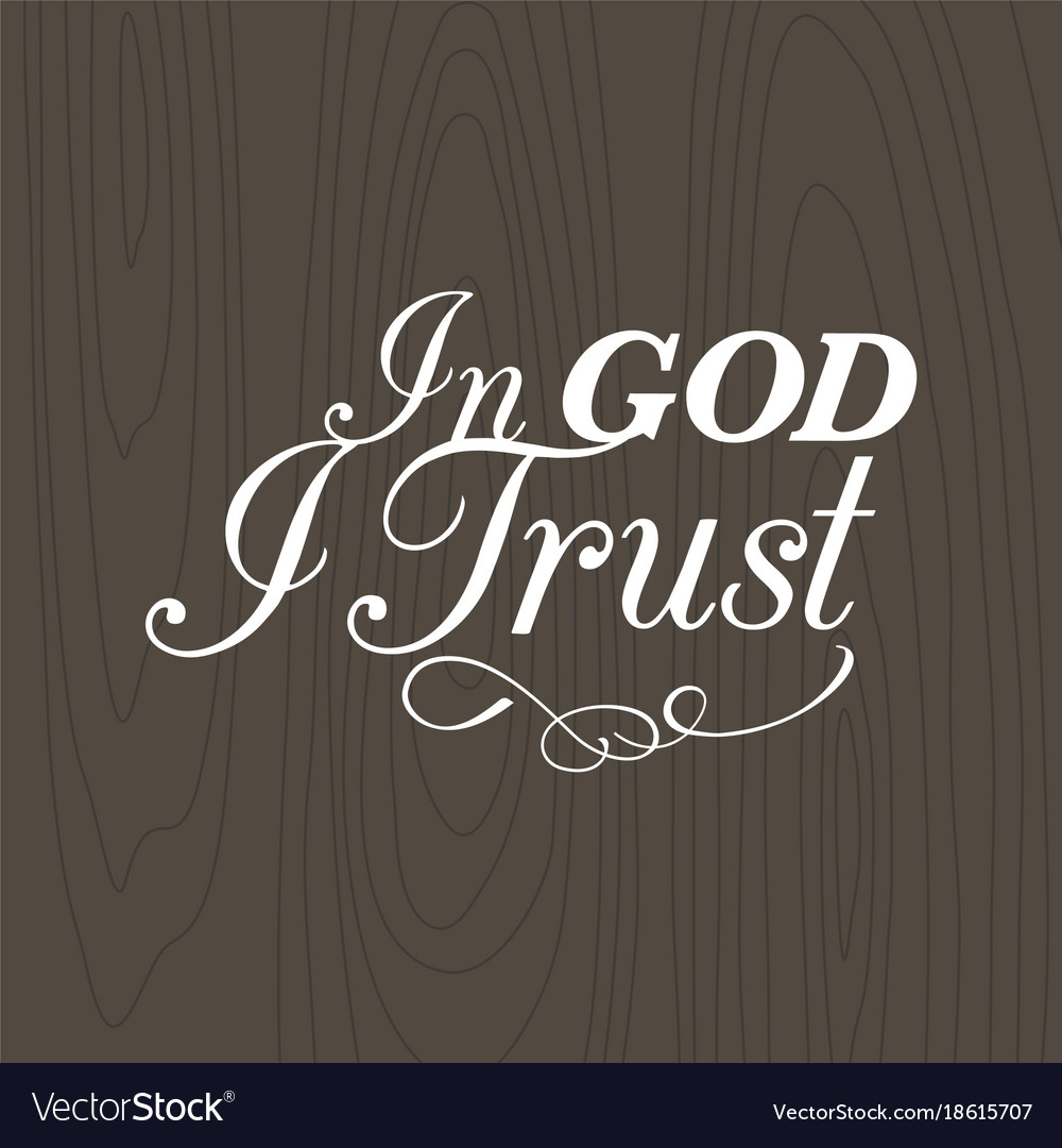 In god i trust hand lettering typographic