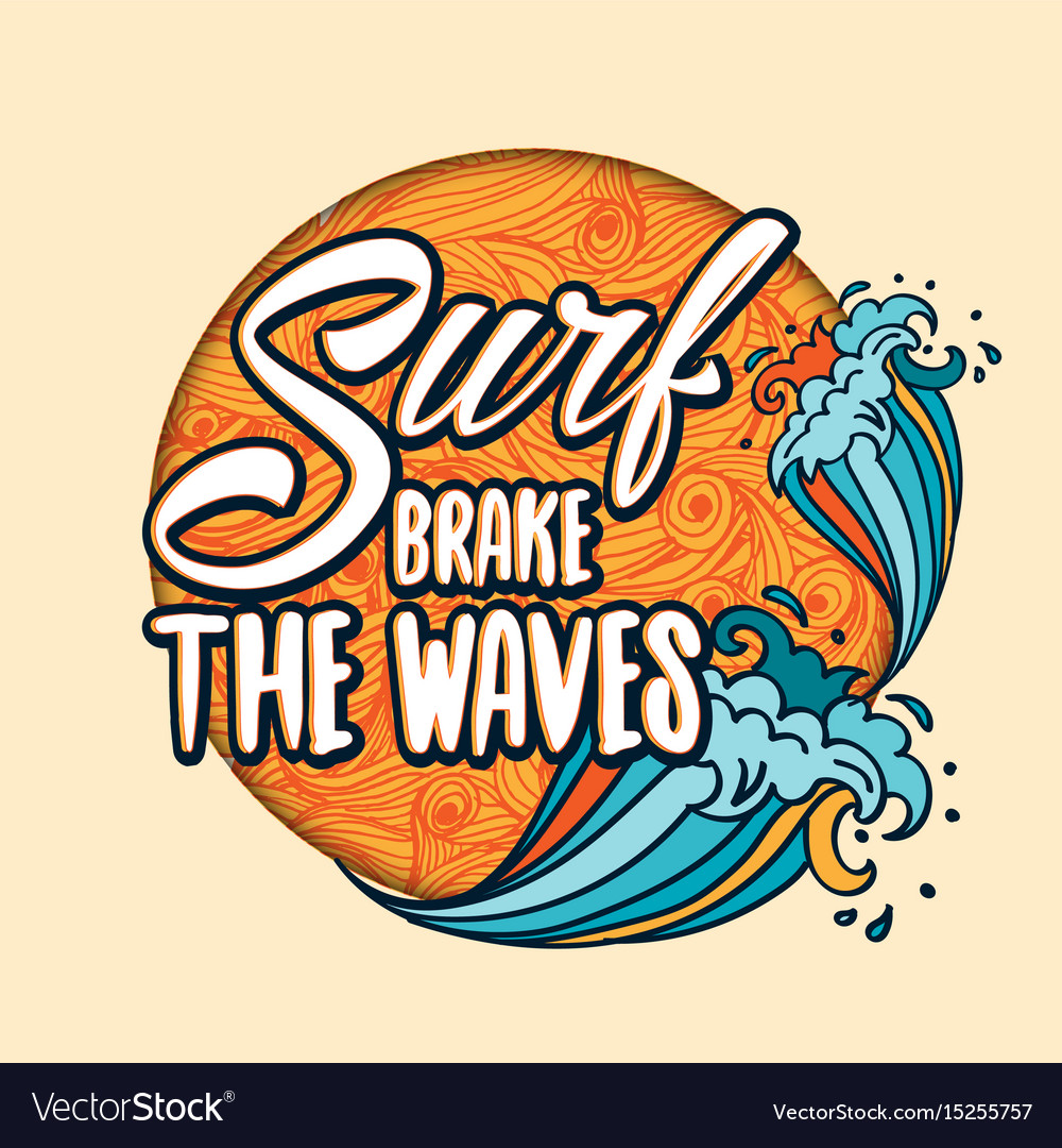 Surfs breake the waves lettering with cartoon