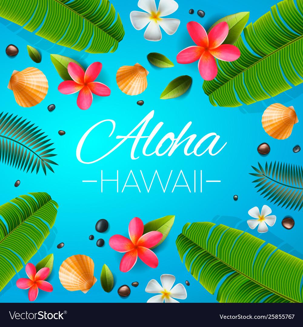 Aloha Hawaii Background Tropical Plants Leaves Vector Image 6,000+ vectors, stock photos & psd files. vectorstock