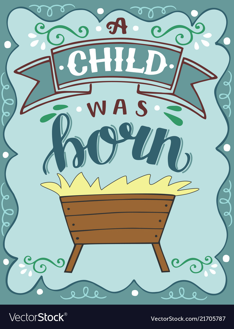 Bible christmas lettering a child was born with