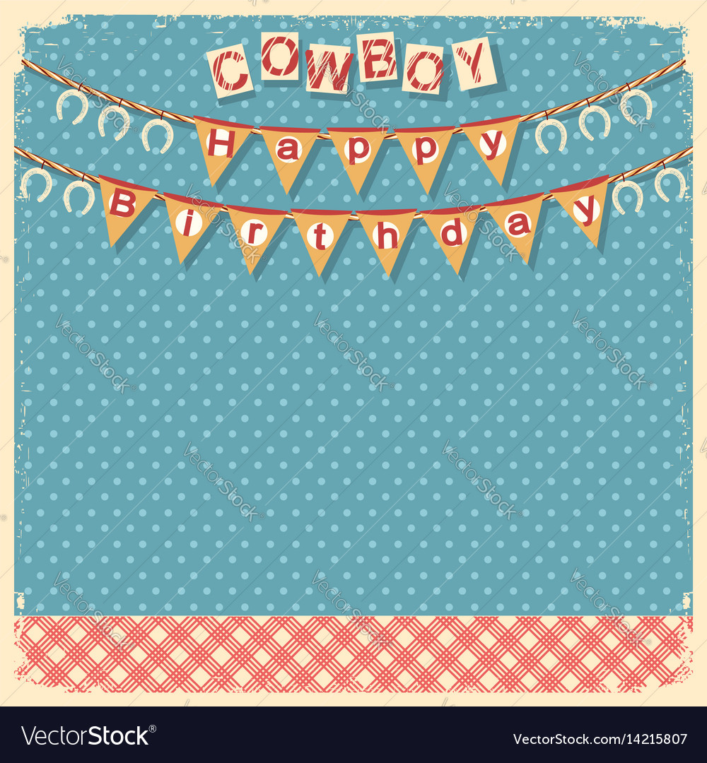 Cowboy happy birthday card background for design vector image