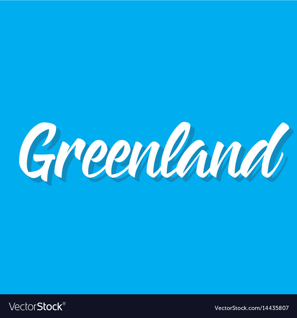 Greenland text design calligraphy vector image