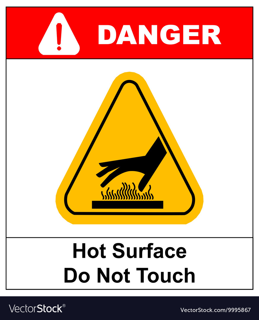 Do not touch hot surface danger signs