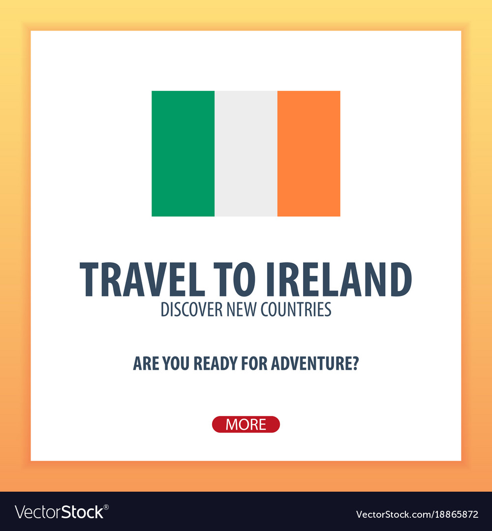 Travel to ireland discover and explore new