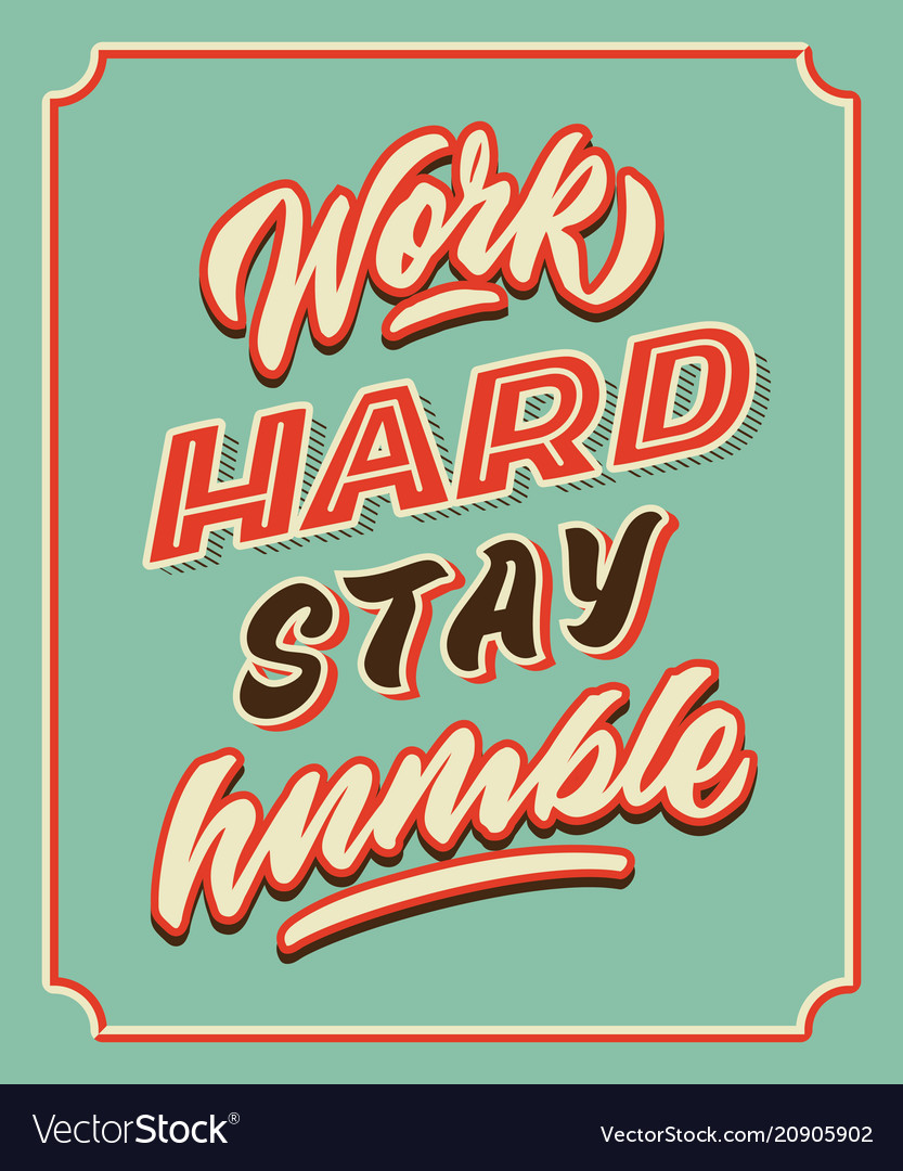 Work hard stay humble retro vintage hand lettering