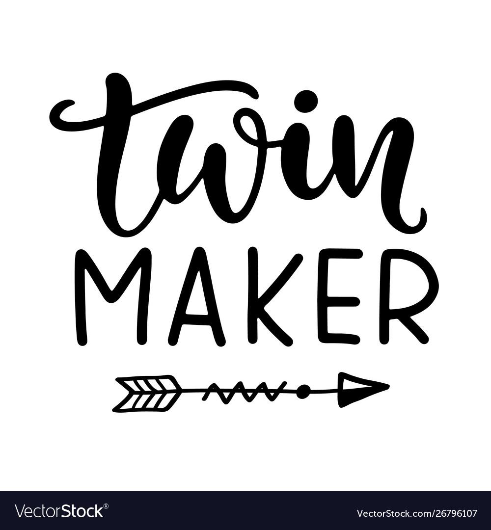 Twin maker funny t shirt design