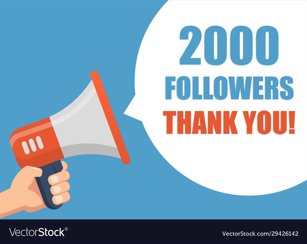 2000 followers thank you - hand holding megaphone