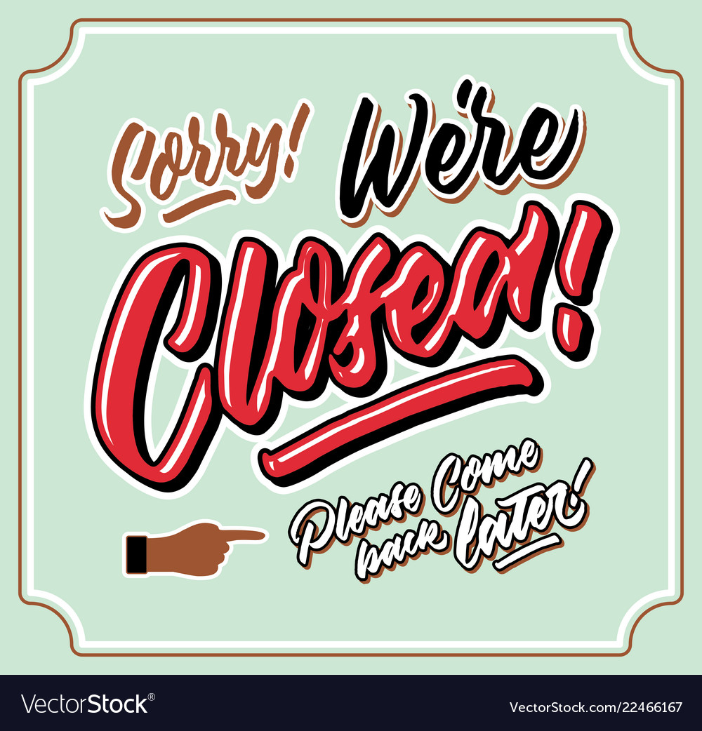 Sorry were closed vintage hand letttering