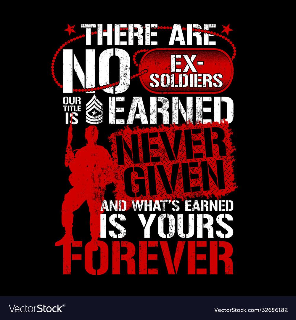 There are no ex soldier - veteran