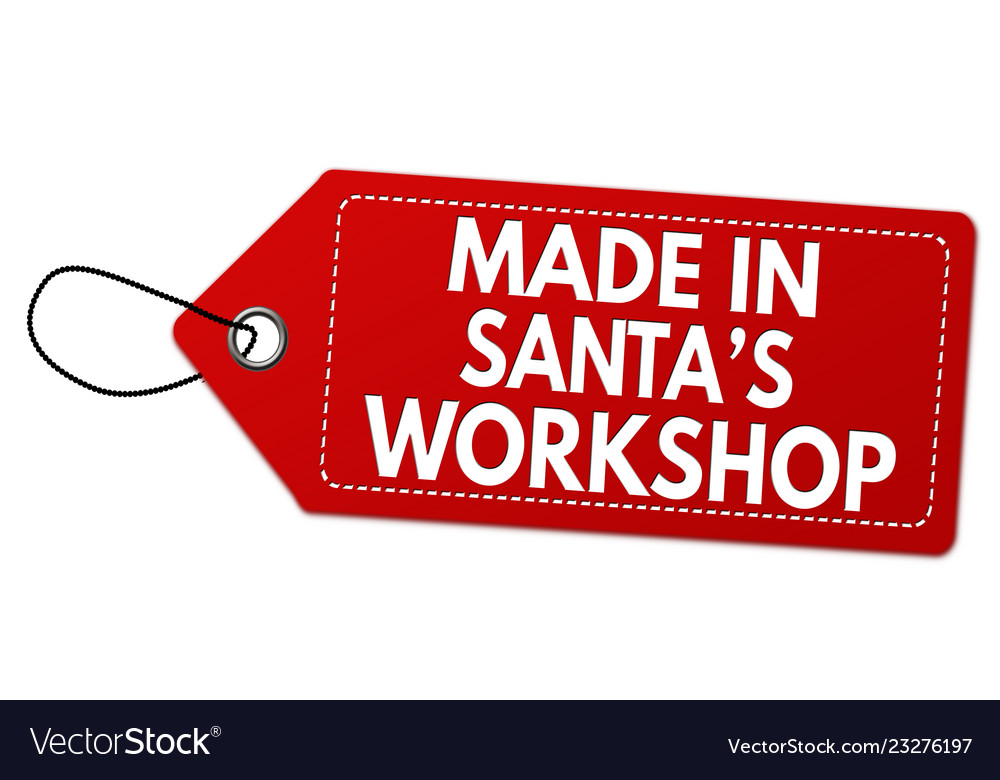 Made in santas workshop label or price tag