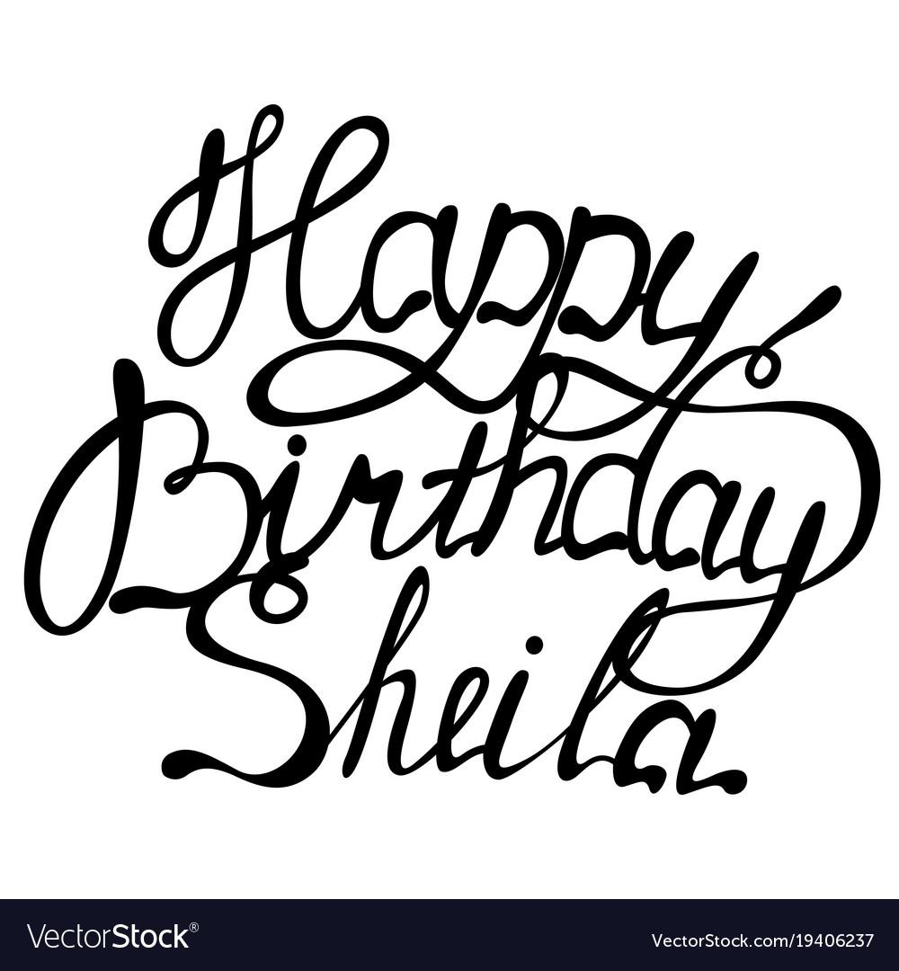 Happy birthday sheila name lettering