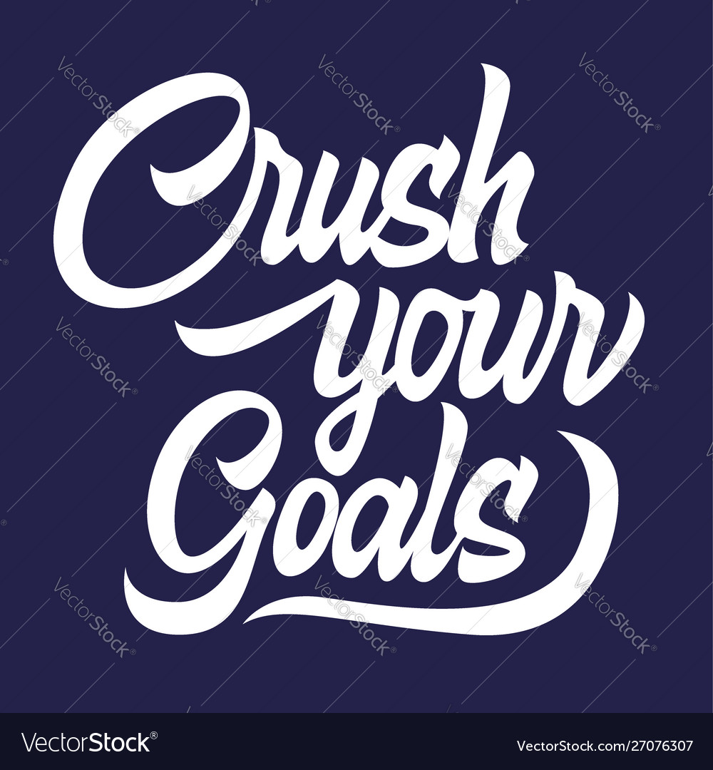 Crush your goals black lettering isolated