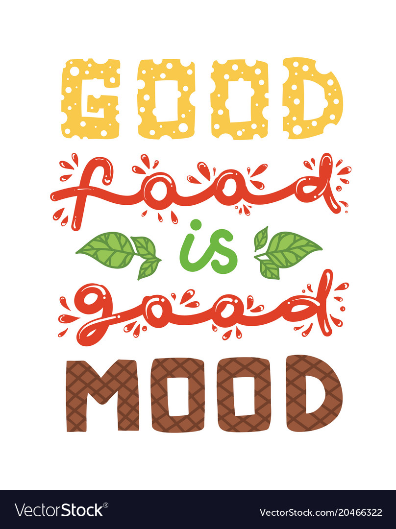 Good Food Quotes Quotes good food is good mood Royalty Free Vector Image Good Food Quotes
