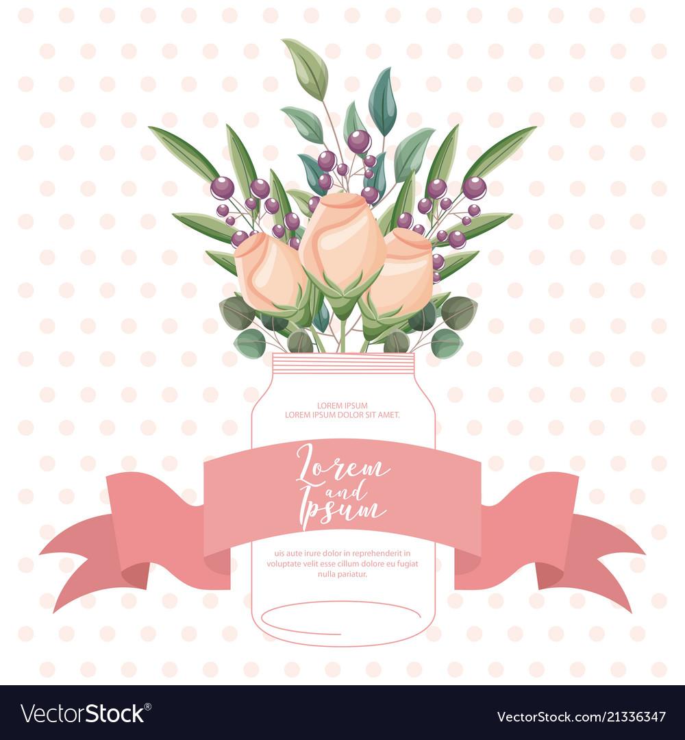 Beautiful roses flowers leaves in glass vase card