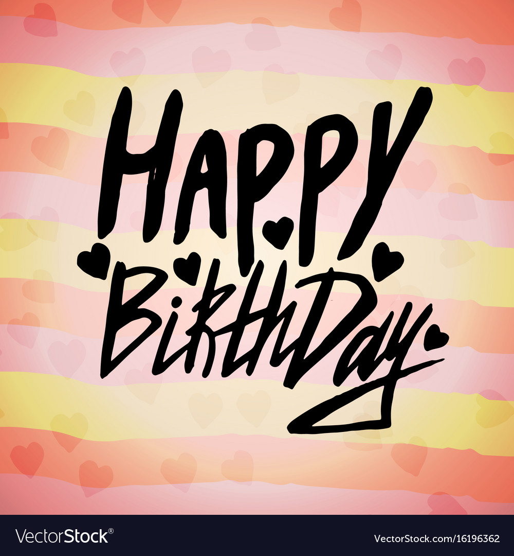 Happy Birthday Card With Inked Handwritten Phrase Vector Image