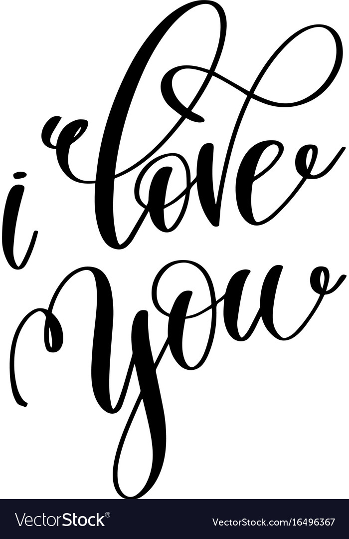 I love you black and white hand lettering