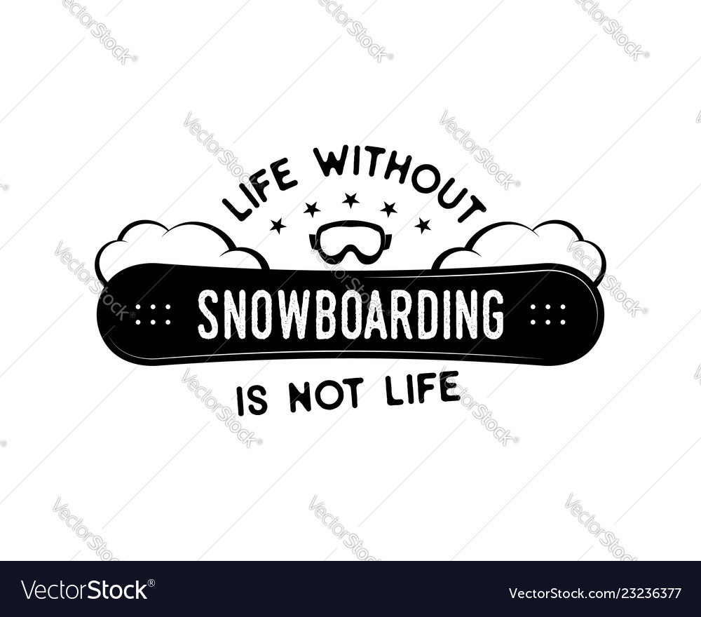 Snowboard design winter logo life without