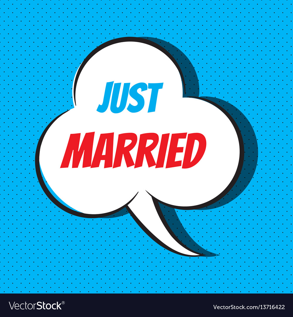 Comic speech bubble with phrase just married