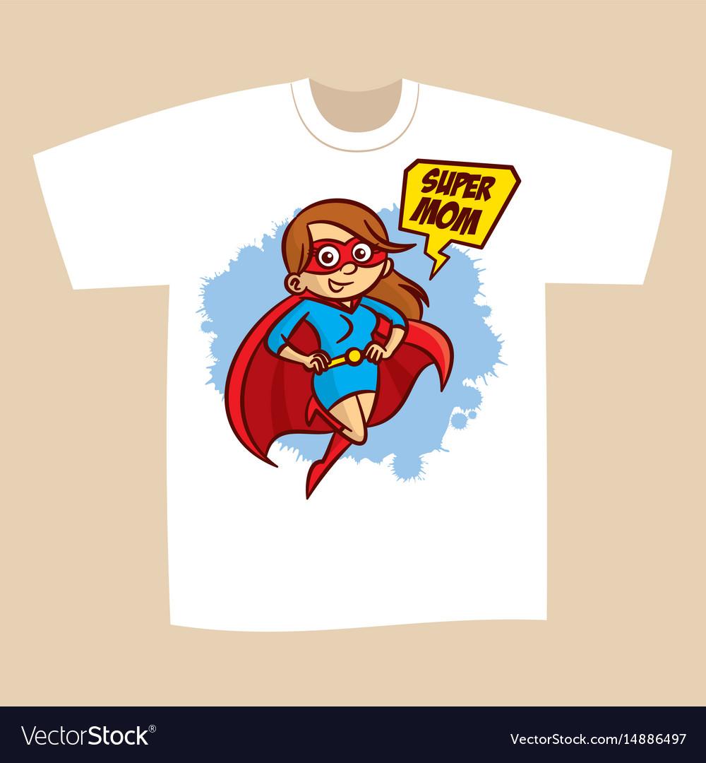 1379ee07 T-shirt print design superhero mom Royalty Free Vector Image