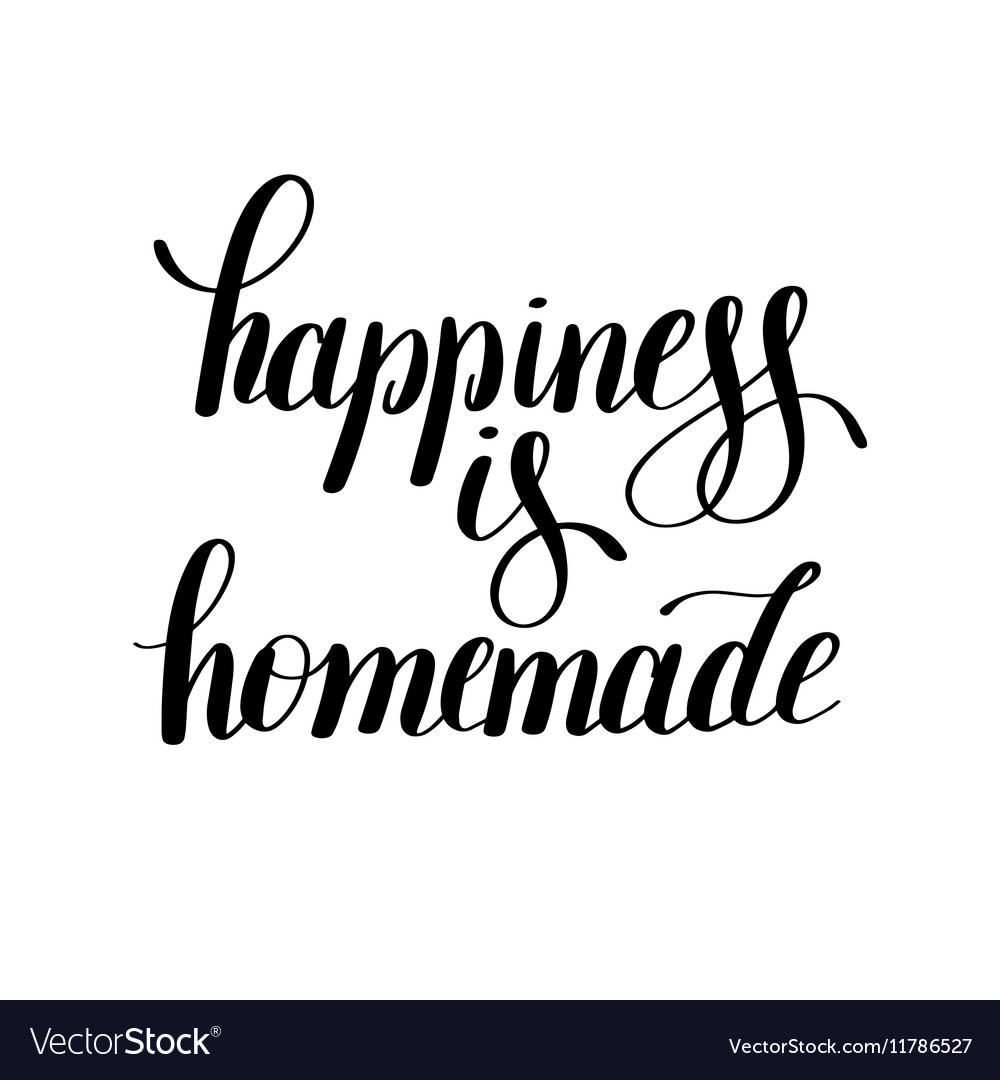 photograph regarding Happiness is Homemade called Contentment is selfmade handwritten confident