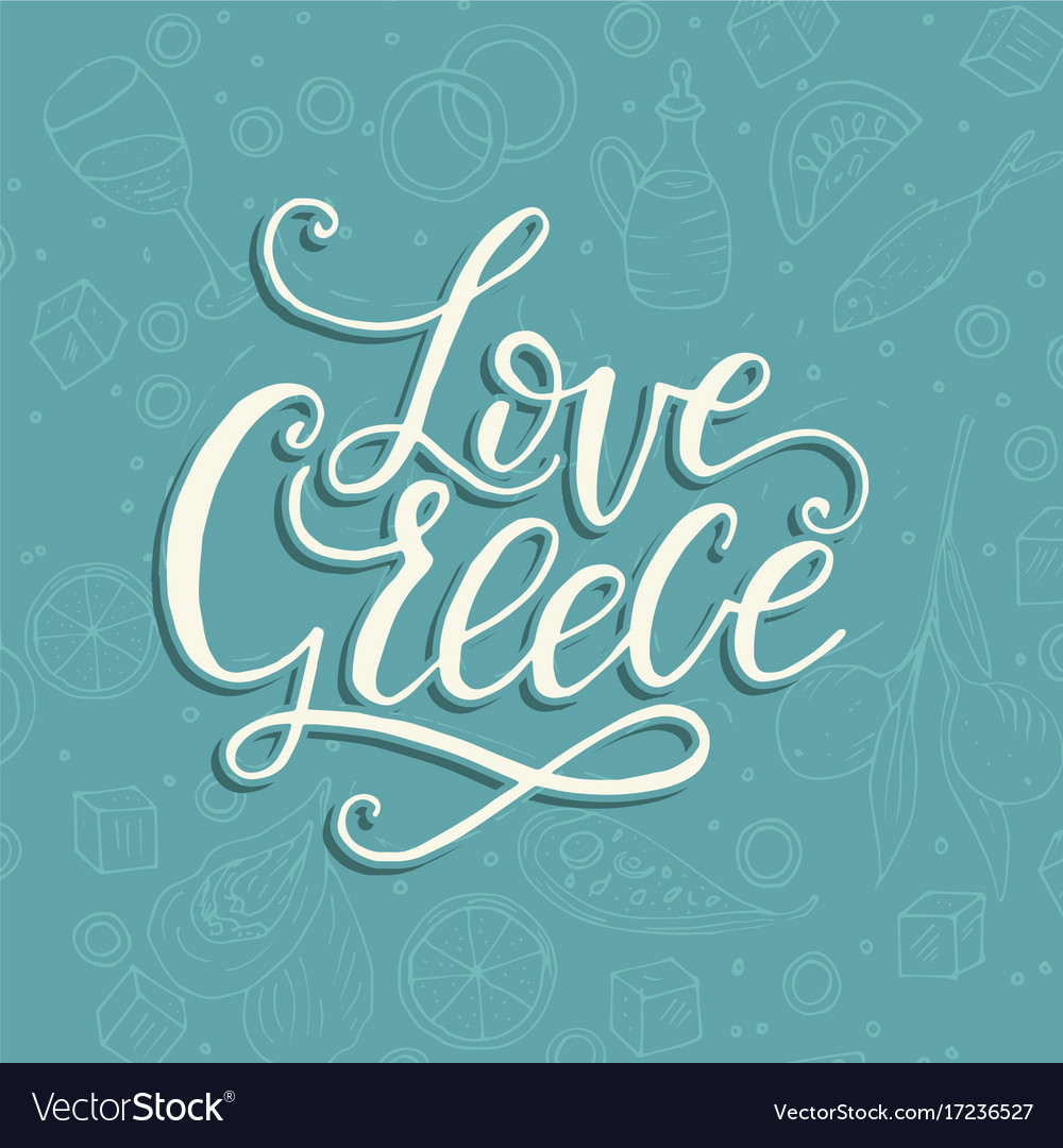 Love greece lettering handdrawn quote