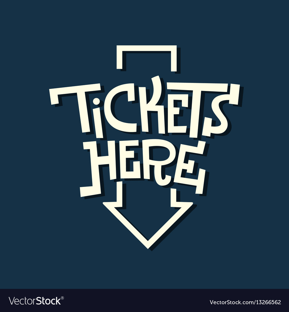Tickets here funny artistic sign slab serif vector image