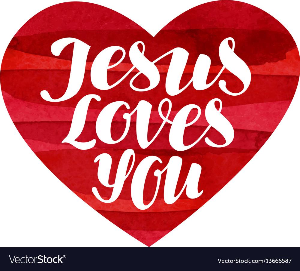 Love Jesus: Jesus Loves You Lettering Calligraphy In Shape Vector Image