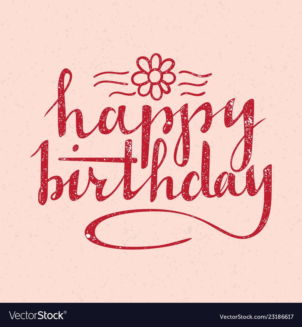 Happy birthday lettering handwritten greeting