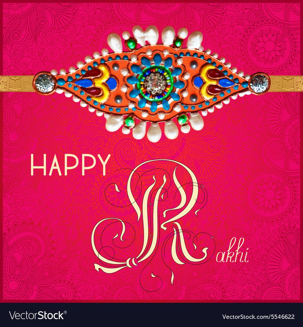 Happy Rakhi Greeting Card For Indian Holiday Vector Image