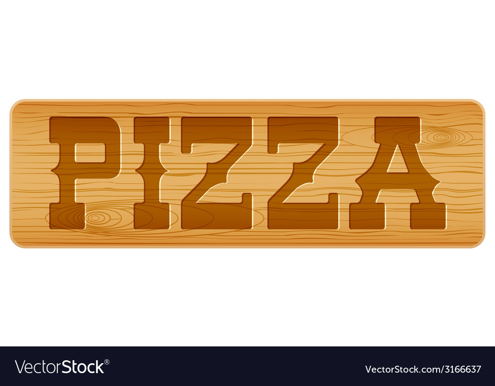 Nameplate of wood for menu with word pizza