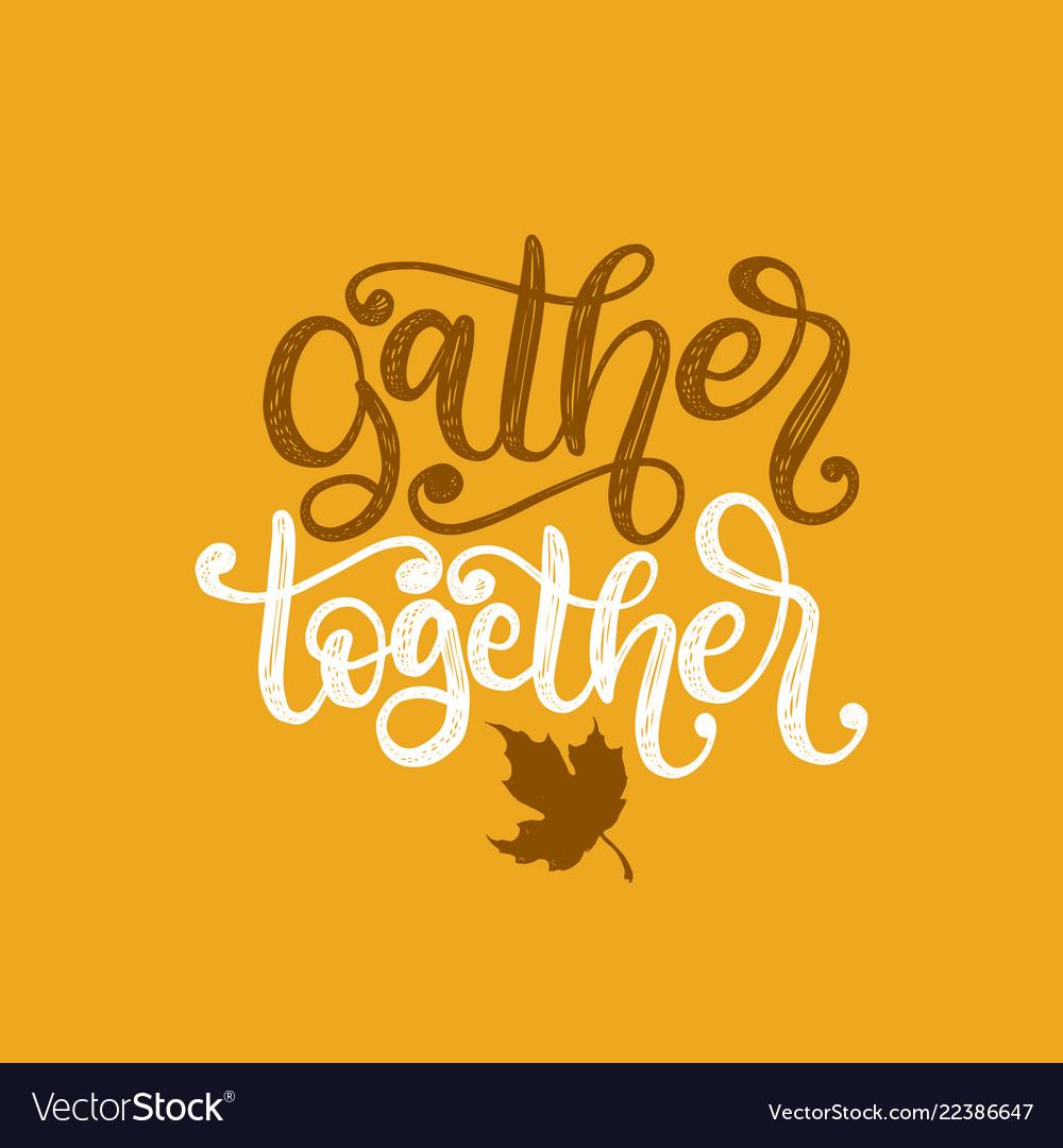 Gather together hand lettering maple leaf