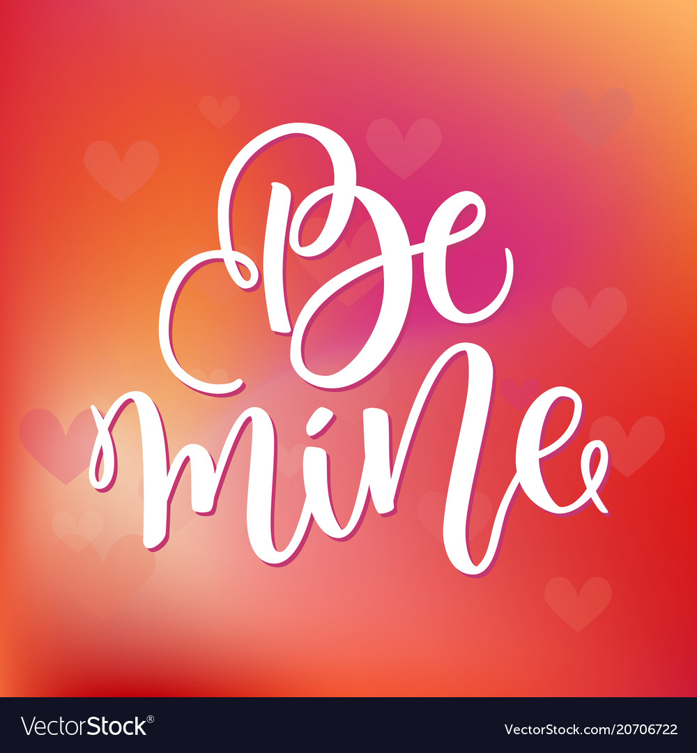 Be mine hand lettering black ink calligraphy on