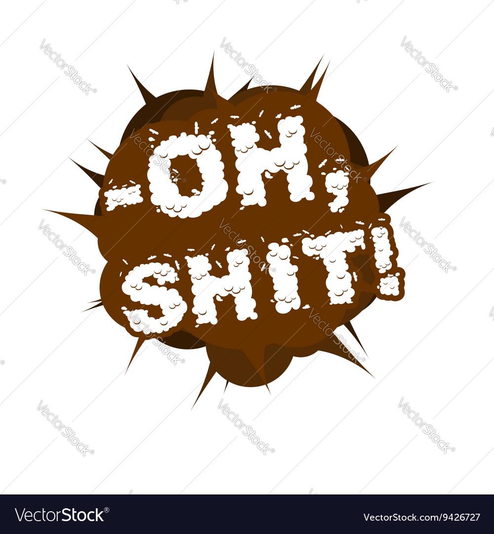 Oh shit Bubble of poop Brown splash turd vector image