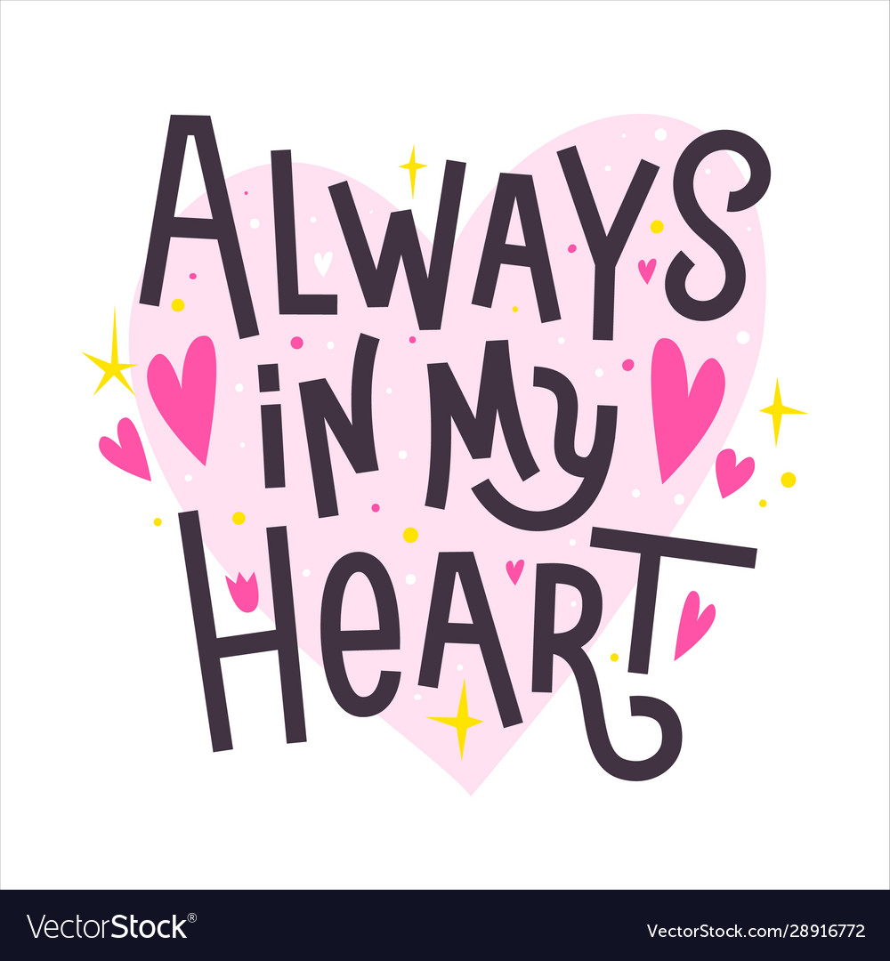 Always in my heart happy valentines day romantic