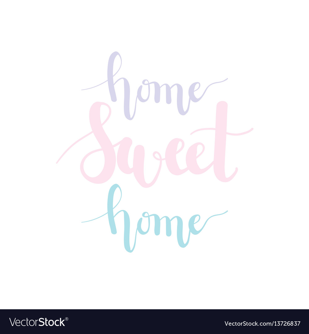 Home sweet home pastel lettering
