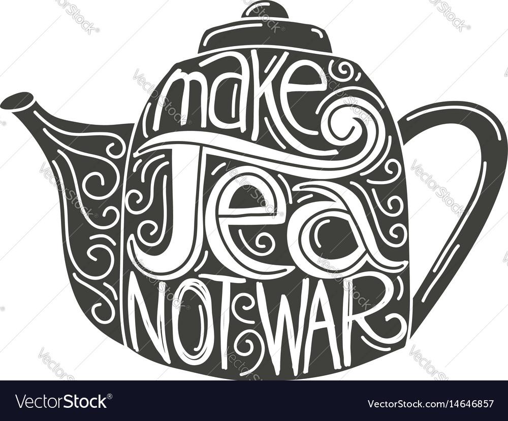 Make tea not war vector image