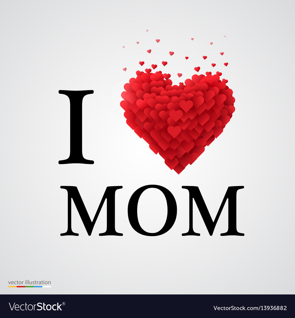 I love mom heart sign
