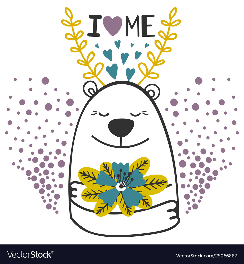 Cute doodle bear with flowers i love me