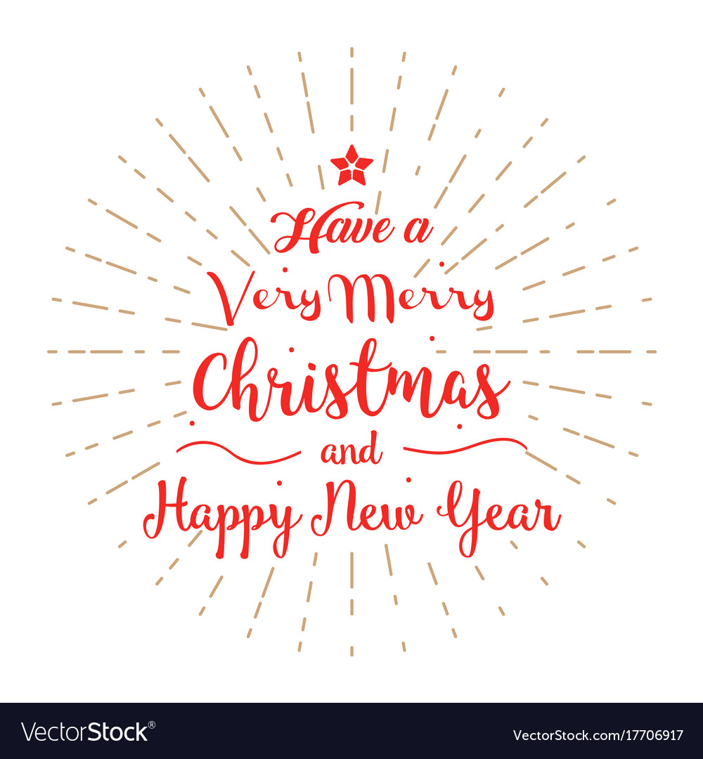 Have a very merry christmas and happy new year