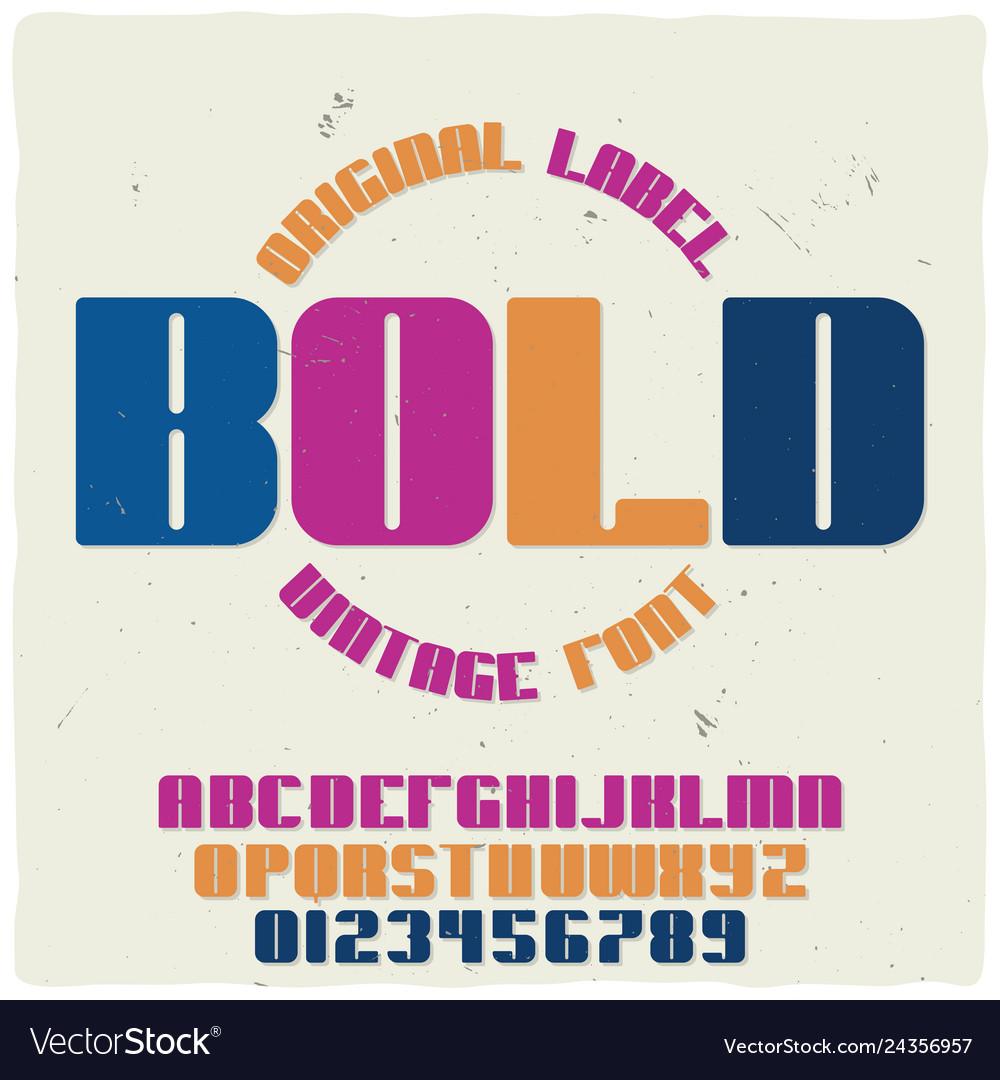 Vintage label typeface named bold