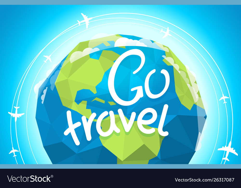Go travel with earth and airplanes