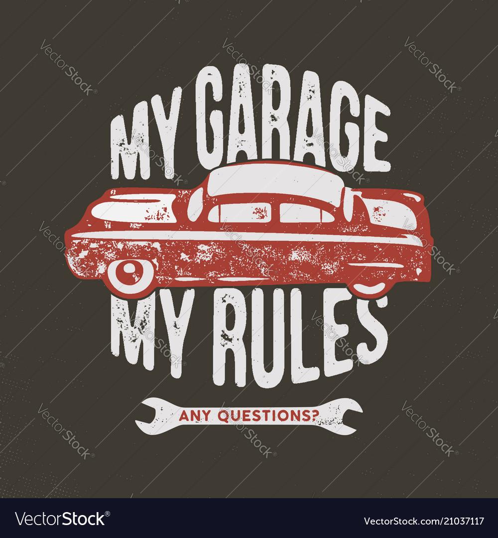My garage my rules vintage hand drawn