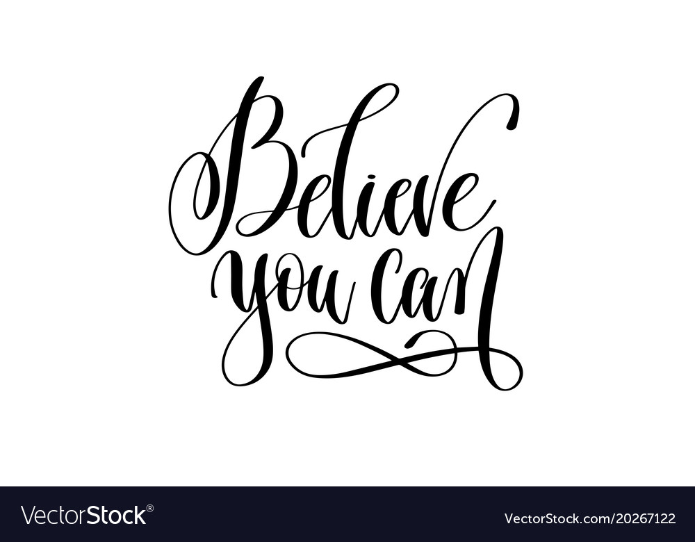 Believe You Can Hand Lettering Positive Quote Vector Image