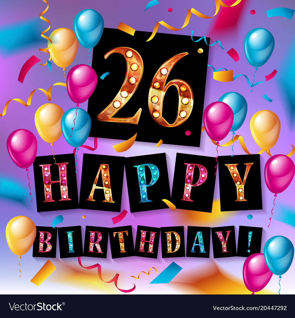 26 years celebration happy birthday greeting card vector image