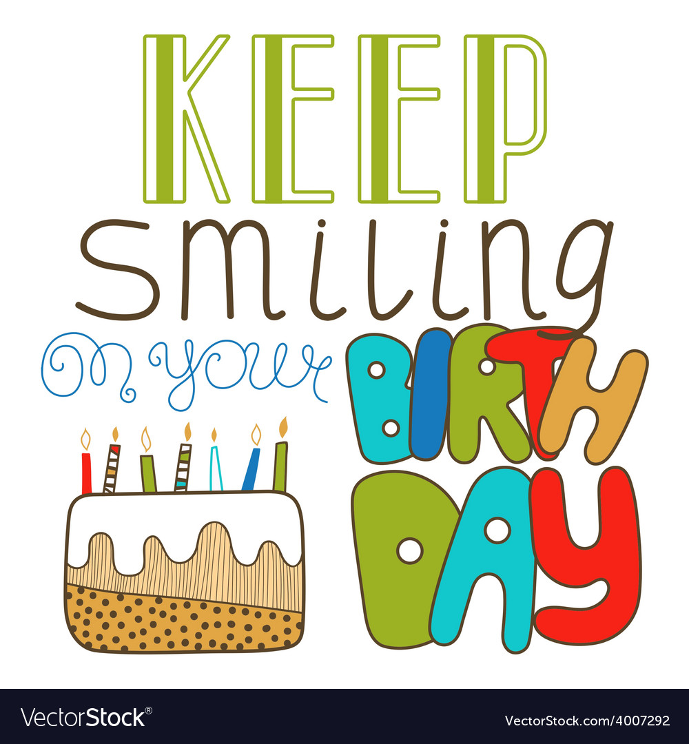 Hand drawn lettering keep smiling on birthday