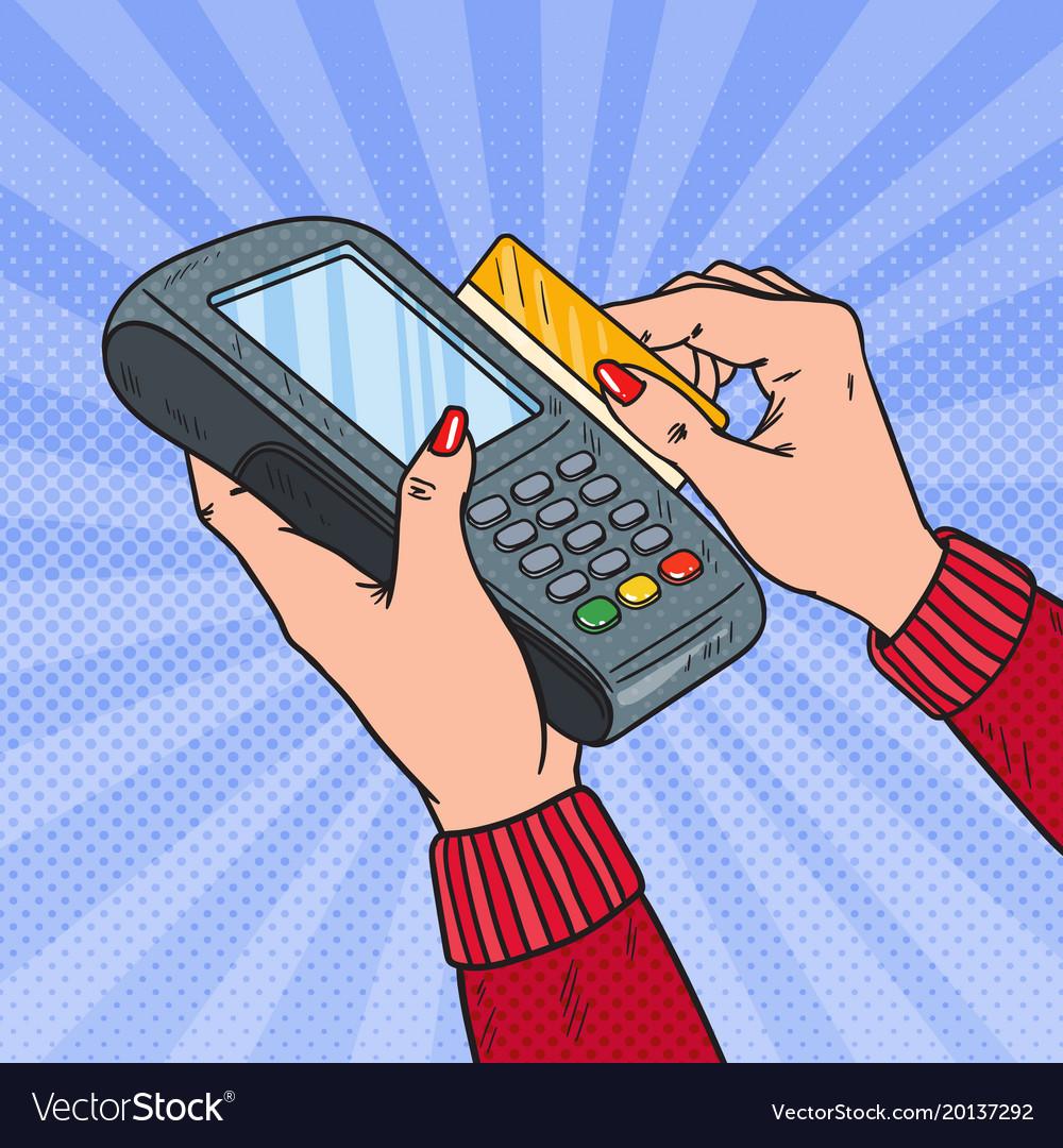 Pop art female hands swiping credit card terminal Vector Image