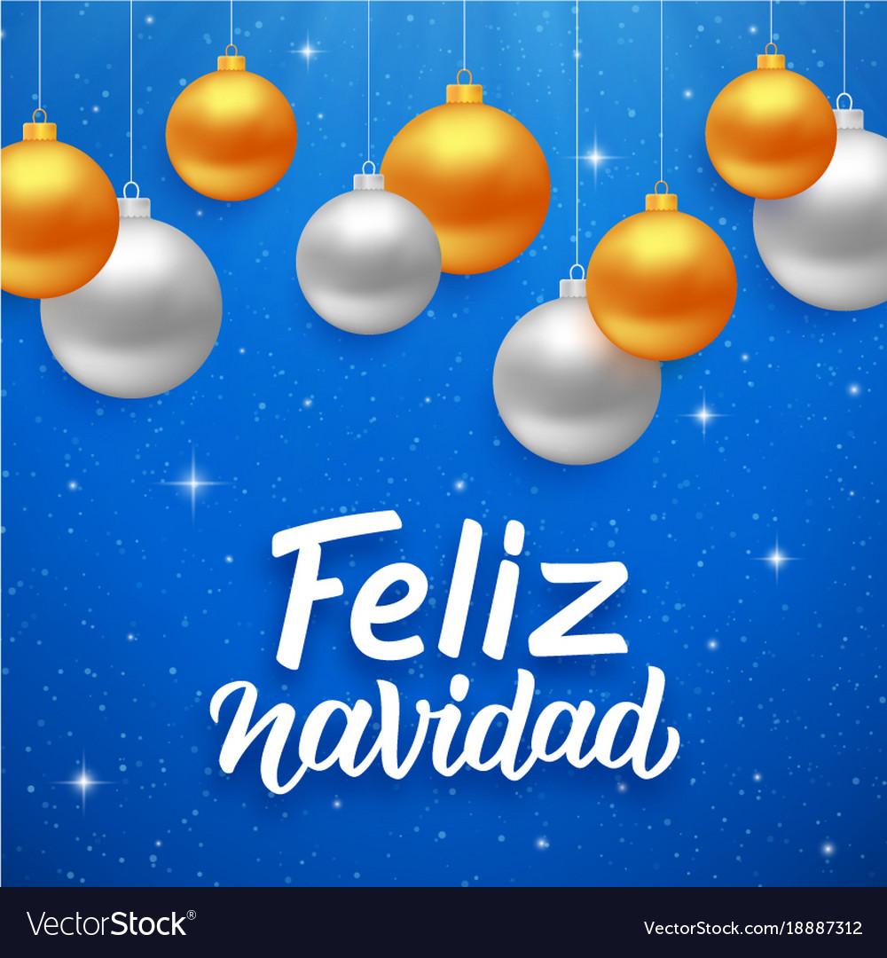 Feliz navidad seasons greetings on spanish vector image m4hsunfo