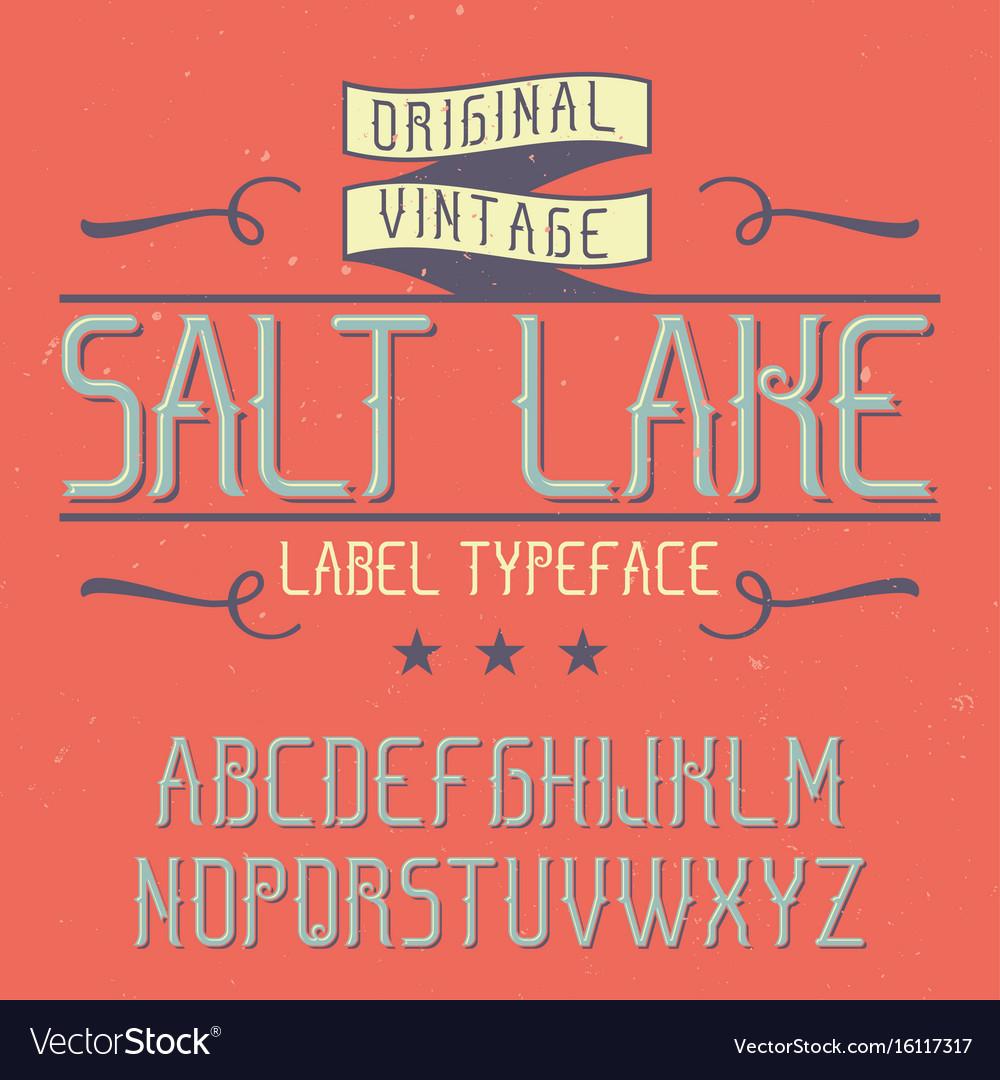 Vintage label font named salt lake